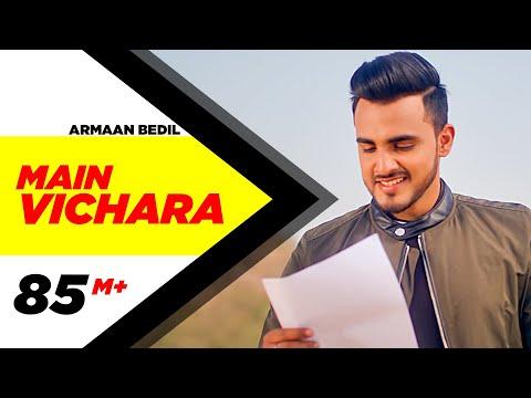 ARMAAN BEDIL-MAIN VICHARA Video Song