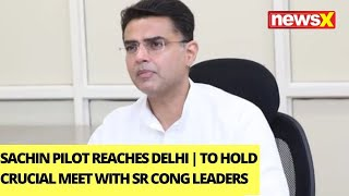 Sachin Pilot Reaches Delhi | To Hold Crucial Meet With Sr Cong Leaders | NewsX - NEWSXLIVE