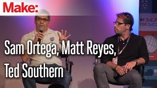 Sam Ortega, Matt Reyes, Ted Southern: MakerCon New York 2014