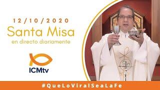 Santa Misa - Lunes 12 de Octubre 2020