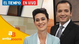 ????Arriba Bogotá Emisión: 24 de febrero del 2021