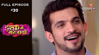 Ishq Mein Marjawan | Season 1 | Full Episode 30 - COLORSTV