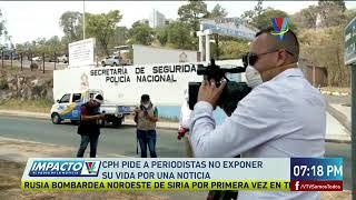 CPH pide a periodistas no exponer su vida por una noticia
