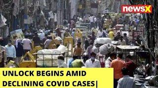 Unlock Begins Amid Declining Covid Cases  Social Distancing Norms Flouted   NewsX - NEWSXLIVE
