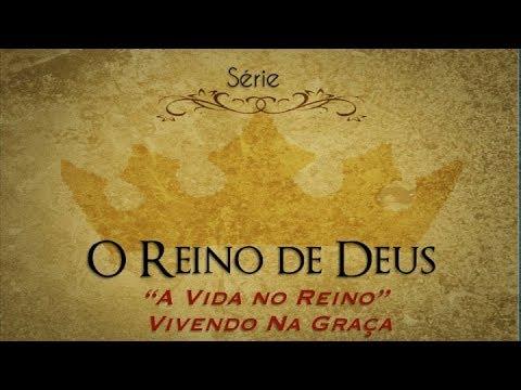 COMUNIDADE RESTAURAÇÃO - Série O REINO DE DEUS - O REINO DE DEUS É VIVER NA GRAÇA