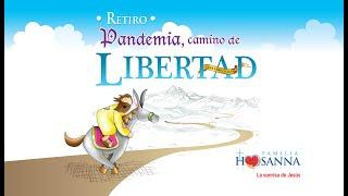 Retiro Pandemia, camino de libertad. Audio #18