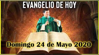 EVANGELIO DE HOY Domingo 24 de Mayo de 2020