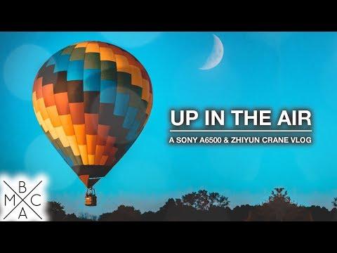 UP IN THE AIR 🎈 | Sony a6500 & Zhiyun Crane