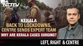 Kerala: Back To Lockdowns, Centre Sends Expert Team - NDTV