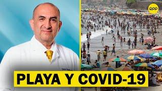 Esto dice el Dr. Elmer Huerta sobre el coronavirus y la playa