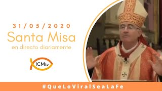 Santa Misa en VIVO - Domingo 31 de Mayo 2020