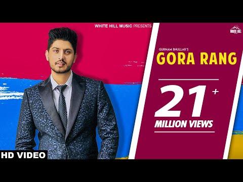 Gora Rang Gurnam Bhullar Full Video Song With Lyrics | Mp3 Download