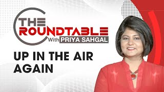 THE ROUNDTABLE UP IN THE AIR AGAIN | NewsX | PRIYA SEHGAL - NEWSXLIVE