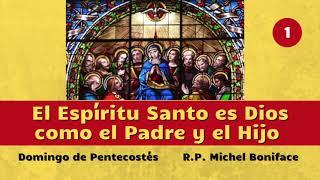 1 El Espíritu Santo es Dios como el Padre y el Hijo