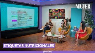¿Sabes leer las etiquetas nutricionales de los productos Aprende con nosotros | Mujer