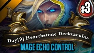 Day[9] HearthStone Decktacular #56 - Mage Echo Control - P3