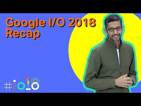 The 8 Biggest Announcements From Google I/O 2018