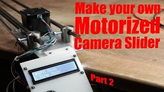 Make your own Motorized Camera Slider (Part 2) - the electronics