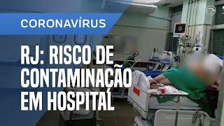 VÍDEO MOSTRA ESTRUTURA DEFICITÁRIA EM ALA PARA COVID-19 EM HOSPITAL NO RIO