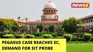 Pegasus Case Reaches SC   Demand For SIT Probe   NewsX - NEWSXLIVE