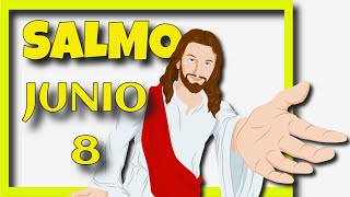 ????? Salmo de Hoy, Junio 8 de 2021 (Lectura del día)