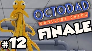 THE END FINALE - Octodad Dadliest Catch w/ Nova Ep.12