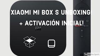 Xiaomi Mi Box S Unboxing (desempaquetado) y activación inicial! No te pierdas esta nueva cajilla!