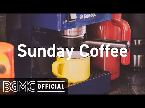 Sunday Coffee: Sweet Jazz and Bossa Nova Weekend Music to Chill Out for Good Mood