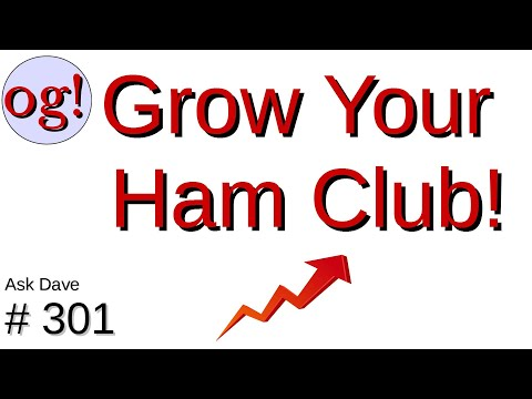 How to Grow Your Ham Radio Club Membership (#301)