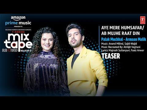 Aye Mere Humsafar/Ab Mujhe Raat Din Teaser Ep-5  Palak M   Armaan M   T-Series Mixtape S3   28JULY