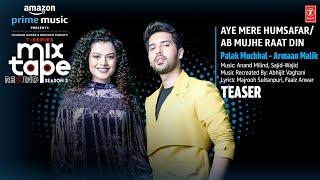 Aye Mere Humsafar/Ab Mujhe Raat Din Teaser Ep-5| Palak M | Armaan M | T-Series Mixtape S3 | 28JULY - TSERIES