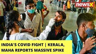 India's Covid Fight | Kerala, Maha Reports Massive Spike | NewsX - NEWSXLIVE