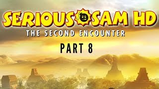 Serious Sam HD: The Second Encounter - Difficulty [MENTAL] - Walkthrough - Part 8 - No Commentary