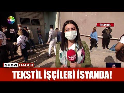 Tekstil işçileri isyanda!