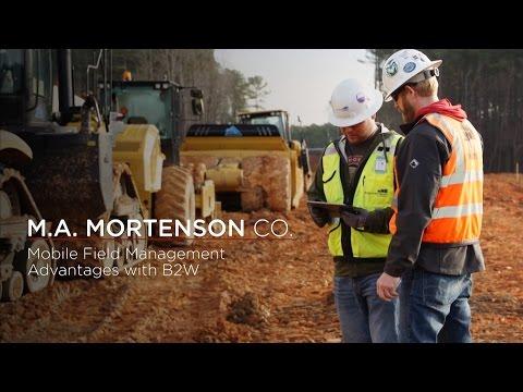 M.A. Mortenson Co. – Mobile Field Management Advantages with B2W