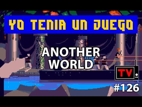 Yo Tenía Un Juego TV #126 - Another World / Out Of This World (Amiga)