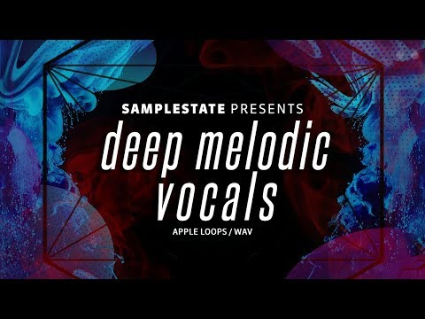 SampleState Deep Melodic Vocals - Deep House Vocal Samples and Phrases