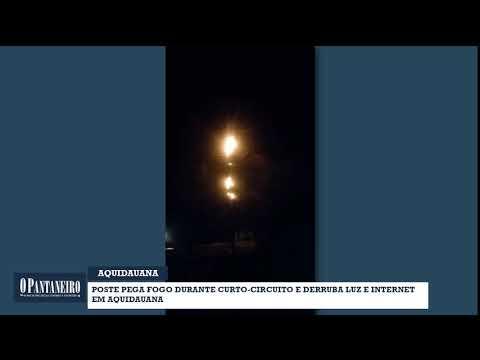 Poste pega fogo durante curto-circuito e derruba luz e internet em Aquidauana