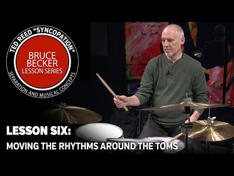 """Bruce Becker """"Syncopation"""" Lesson Series 06: Applying the Rhythms to the Toms"""