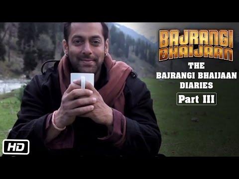 The Bajrangi Bhaijaan Diaries - Part III