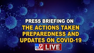 Press Briefing On The Actions Taken, Preparedness And Updates On COVID-19 - TV9 - TV9