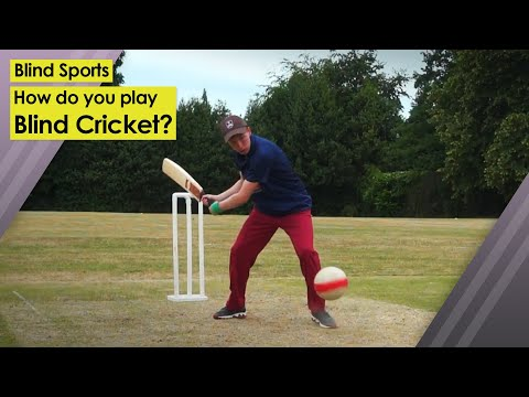 How do you play blind cricket?