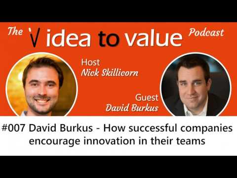 #007 David Burkus - How successful companies encourage innovation in their teams