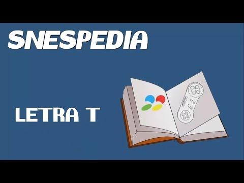 SNESpedia: Letra T