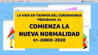 La Vida en Tiempos del Coronavirus | Programa 32 |COMIENZA LA NUEVA NORMALIDAD