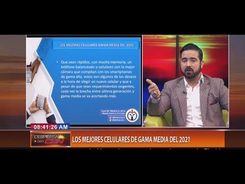 Experto tecnología Juan Medina con el tema: Los mejores celulares de gama media del 2021