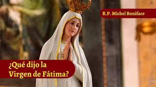 ¿Que? dijo la Virgen de Fa?tima