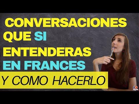 CONVERSACIONES que SI Entenderás en Francés y COMO HACERLO