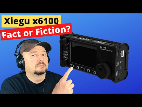 Xiegu x6100: Fact or Fiction?  First Look!