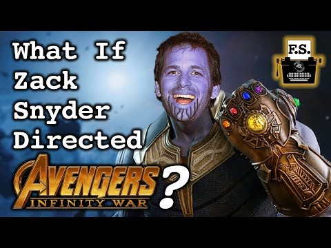 What If Zack Snyder Directed Avengers Infinity War?